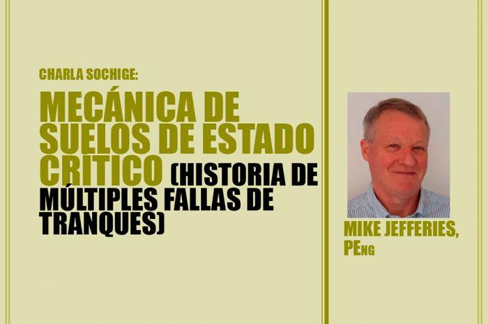 Charla Sochige: Mecánica de suelos de estado crítico (historia de múltiples fallas de tranques)