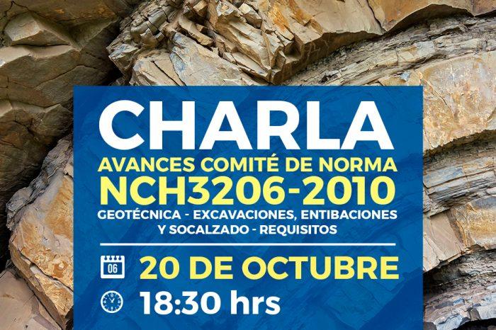 Charla Avances Comité de Norma Nch3206-2010: Geotécnica - Excavaciones, Entibaciones y Socalzado – Requisitos