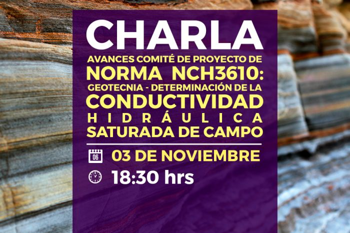 Charla Avances Comité de Proyecto de Norma Nch3610: Geotecnia - Determinación de la conductividad hidráulica saturada de campo