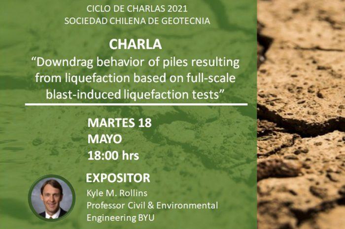 "Charla de Kyle M. Rollins, Martes 18 de mayo, 18:00 hrs: ""Downdrag behavior of piles resulting from liquefaction based on full-scale blast-induced liquefaction tests""."